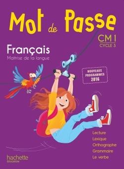 Mot De Passe Francais Cm1 - Livre Eleve - Ed. 2017