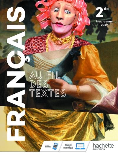 Au Fil Des Textes Francais 2De - Livre Eleve 2019