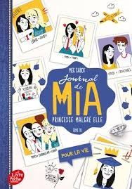 Journal De Mia, Princesse Malgre Elle - Tome 10