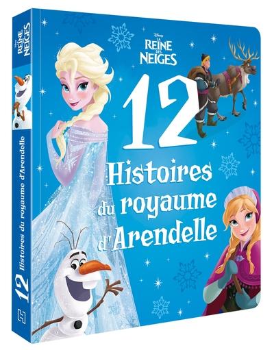 12 histoires du royaume d'Arendelle - La Reine des neiges