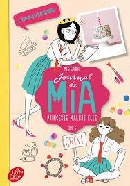 Journal De Mia, Princesse Malgre Elle - Tome 5