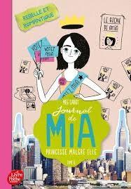 Journal De Mia, Princesse Malgre Elle - Tome 6