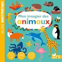 Mon Imagier Des Animaux- Un Livre Indestructible