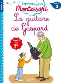 La Guitare De Gaspard, Niveau 3 - J'apprends A Lire Montessori 2020