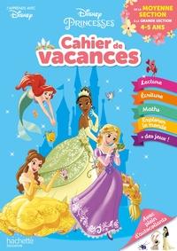 J'apprends avec Disney -Disney Princesses : cahier de vacances : de la moyenne section à la grande section, 4-5 ans