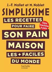 Simplissime Les Recettes Pour Faire Son Pain Maison Les + Faciles Du Monde