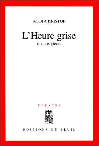 Heure Grise  (L')