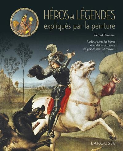 Les Heros Et Les Legendes Expliques Par La Peinture