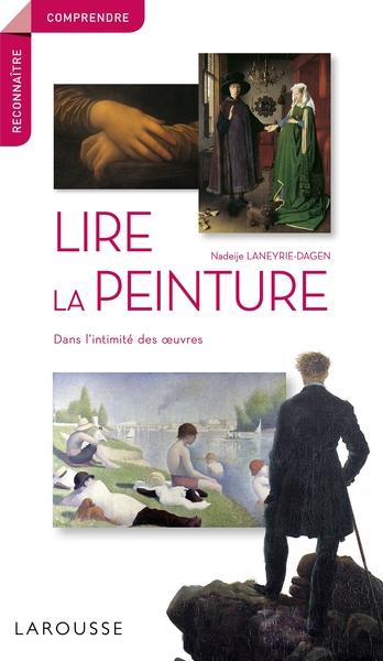 Lire La Peinture Dans L'intimite Des Oeuvres