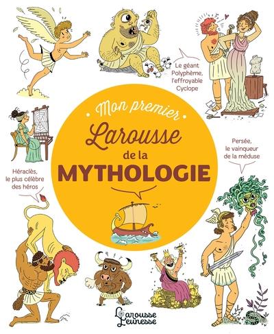 Mon Premier Larousse Des Legendes De La Mythologie
