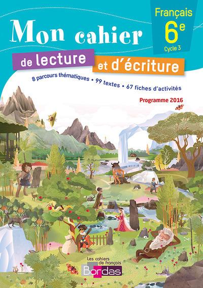 Mon Cahier De Lecture Et D'ecriture Francais 6Eme 2016 Cahier De L'ekleve