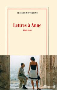 Lettres À Anne : (1962-1995)