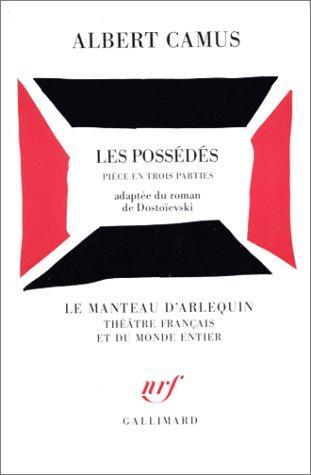 Les Possedes(Piece En Trois Parties Adaptee Du Roman De Dostoie