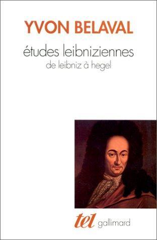 Etudes Leibniziennes De Leibniz À Hegel