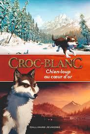 Croc-Blanc : chien-loup au cœur