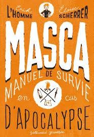 Masca - Manuel De Survie En Cas D'apocalypse