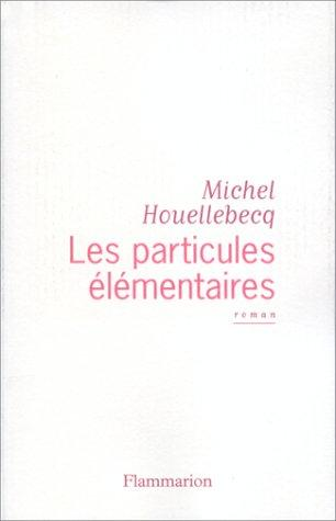 Les Particules Elementaires (French Edition)