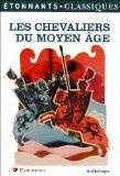 Les Chevaliers Du Moyen Age (Nlle Couv)