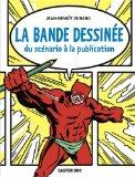 La Bande Dessinee Du Scenario A La Publication