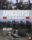 Apocalypse- La 1Ere Guerre Mondiale