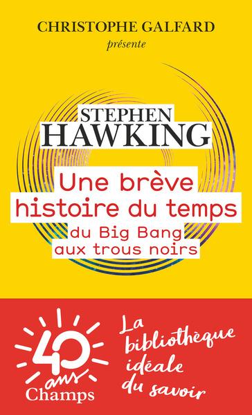 Une Brève Histoire Du Temps - Du Big Bang Aux Trous Noirs