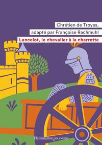 LANCELOT, LE CHEVALIER A LA CHARRETTE