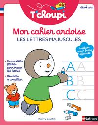 Mon cahier ardoise T'choupi : les lettres majuscules : dès 4 ans