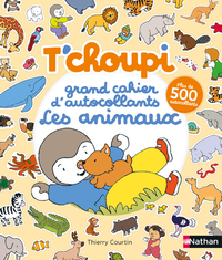 T'choupi : grand cahier d'autocollants spécial animaux
