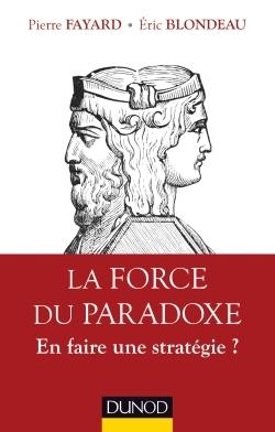 La Force Du Paradoxe - En Faire Une Strategie ?