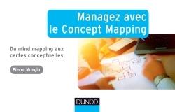 MANAGEZ AVEC LE CONCEPT MAPPING - DU MIND MAPPING AUX CARTES CONCEPTUELLES
