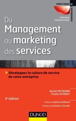 Du Management Au Marketing Des Services - 3E Ed. - Developpez La Culture De Service De Votre Entrepr