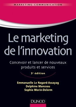Le Marketing De L'innovation - 3E Edition