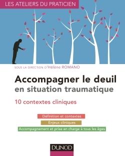 ACCOMPAGNER LE DEUIL EN SITUATION TRAUMATIQUE - 10 CONTEXTES CLINIQUES 2015