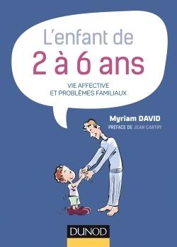 L'ENFANT DE 2 A 6 ANS - 7E ED. - VIE AFFECTIVE ET PROBLEMES FAMILIAUX
