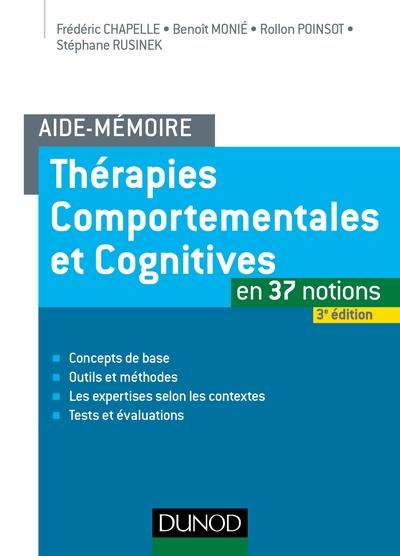 AIDE-MEMOIRE - THERAPIES COMPORTEMENTALES ET COGNITIVES - EN 37 NOTIONS -  3E ED.