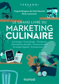Le Grand Livre Du Marketing Culinaire