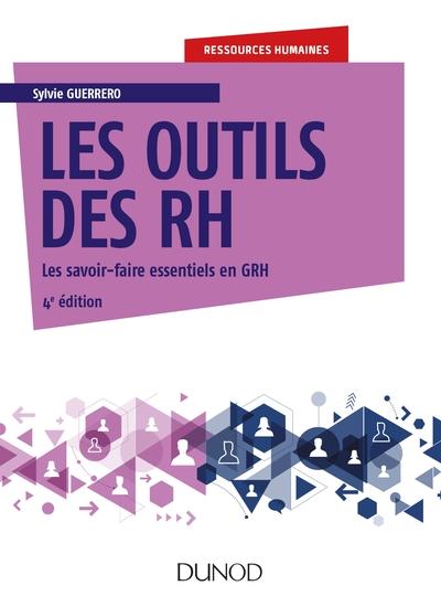 Les Outils Des Rh - 4E Ed. - Les Savoir-Faire Essentiels En Grh