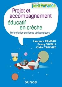 Projet Et Accompagnement Educatif En Creche - Refonder Les Pratiques Pedagogiques