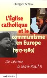 L'eglise Catholique Et Le Communisme En Europe (1917-1989)