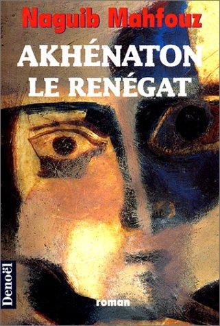 Akhénaton Le Renégat