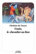 Yvain, Le Chevalier Au Lion - Nouvelle Edition