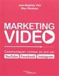 Marketing Video  Communiquer Comme Un Pro Sur Youtube Facebook, Instagram
