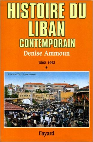Histoire Du Liban Contemporain, Tome 1 : 1860-1943