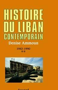 Histoire Du Liban Contemporain : Tome 2, 1943-1990