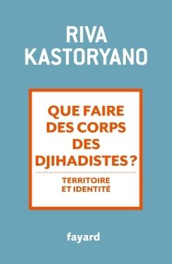 Que Faire Des Corps Des Djihadistes ?
