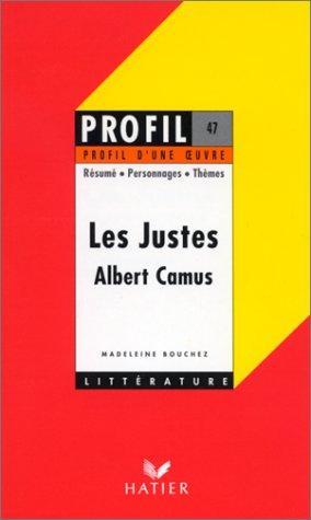 Profil Littérature, Profil D'une Oeuvre : Camus : Les Justes (12 Sujets Corrigés)