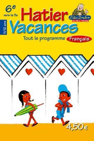 Hatier Vacances : Français, De La 6Ème Vers La 5Ème - 11-12 Ans