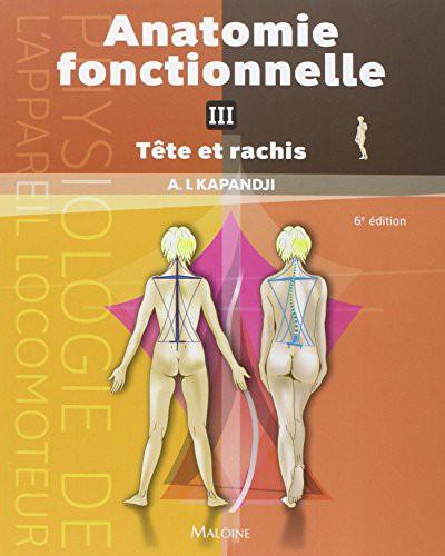 Physiologie Articulaire : Schémas Commentés De Mécanique Humaine Tome 3