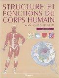 Structure Et Fonctions Du Corps Humain 2008: Anatomie Et Physiologie
