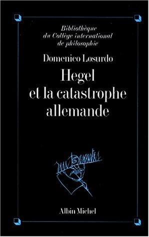 Hegel Et La Catastrophe Allemande